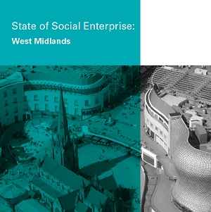 West Midlands State of Social Enterprise Report Social Enterprise UK